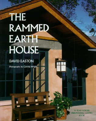 Image for The Rammed Earth House (Real Goods Independent Living Book)
