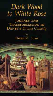 Image for Dark Wood to White Rose: Journey and Transformation in Dante's Divine Comedy