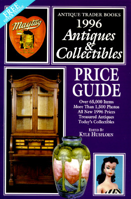 Image for Antiques & Collectibles Price Guide 1996: An Illustrated Comprehensive Price Guide to the Entire Field of Antiques and Collectibles for the 1996 ... Antiques and Collectibles Price Guide, 1996)