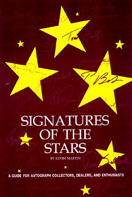 Image for The Signatures of the Stars : An Insider's Guide to Celebrity Autographs
