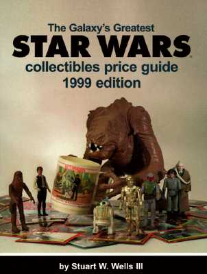 Image for The Galaxy's Greatest Star Wars Collectibles Price Guide 1999
