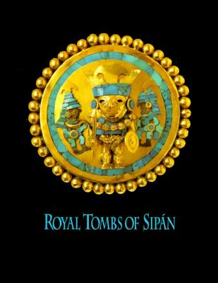 Image for Royal Tombs of Sipan = Tumbas Reales De Sipan
