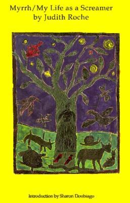 Myrrh/ My Life as a Screamer, Roche, Judith