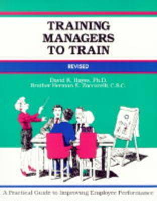 Image for Training Managers to Train: A Practical Guide to Improving Employee Performance (Fifty Minute Series)