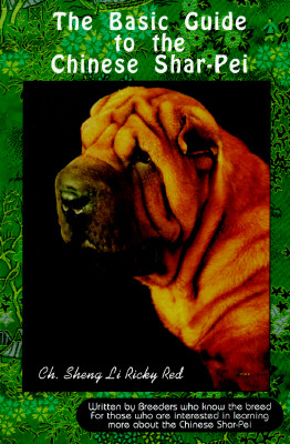 Image for Basic Guide to the Chinese Shar-Pei: Written by Breeders Who Know the Breed-- For Those Who Are Interested in Learning More About the Chinese Shar-Pei (Basic Guide Breed)