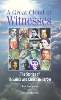 Image for A Great Cloud of Witnesses: The Stories of 16 Saints and Christian Heroes