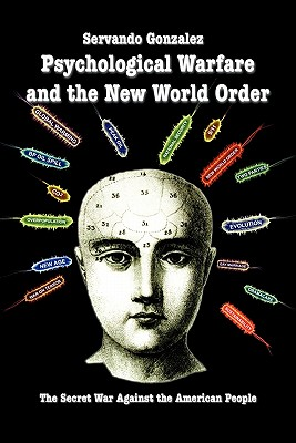 Image for Psychological Warfare and the New World Order: The Secret War Against the American People