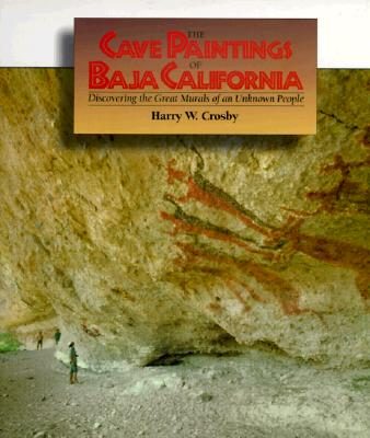 Image for CAVE PAINTINGS OF BAJA CALIFORNIA, THE DICOVERING THE GREAT MURALS OF AN UNKNOWN PEOPLE