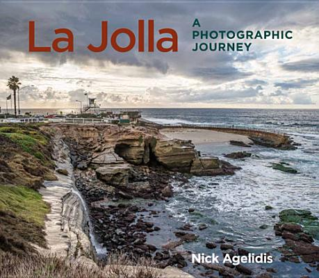 La Jolla: A Photographic Journey, Nick Agelidis