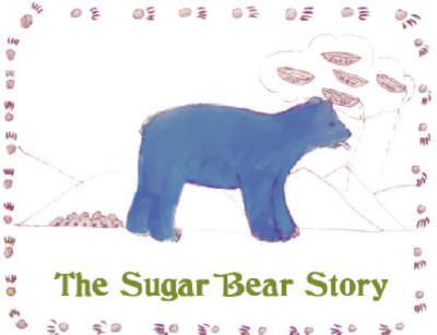 Image for The Sugar Bear Story :A Barbareno Chumash Tale