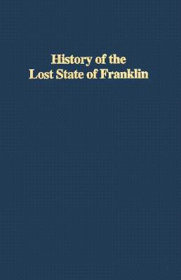 Image for History of the Lost State of Franklin (From the Library of Morton H. Smith)