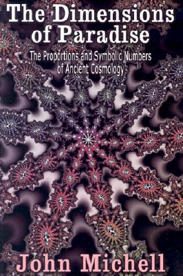 Image for The Dimensions of Paradise: The Proportions and Symbolic Numbers of Ancient Cosmology