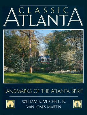 Image for Classic Atlanta: Landmarks of the Atlanta Spirit (A Golden Coast Book)