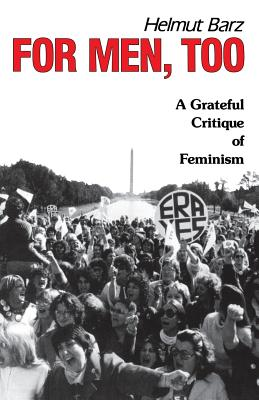 Image for For Men, Too: A Grateful Critique of Feminism