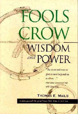 Fools Crow; Wisdom and Power, Mails, Thomas E.