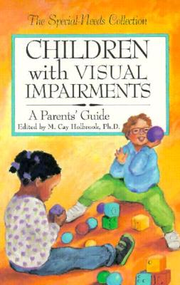 Image for Children with Visual Impairments: A Parents' Guide (Special Needs Collection)