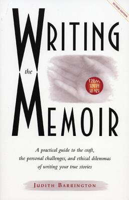 Writing the Memoir: From Truth to Art, Second Edit, Judith Barrington
