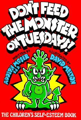Image for Don't Feed the Monster on Tuesdays!: The Children's Self-Esteem Book