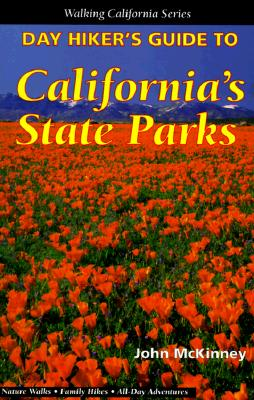 Image for Day Hiker's Guide to California's State Parks (Walking California Series)