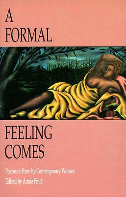 Image for A Formal Feeling Comes: Poems in Form by Contemporary Women