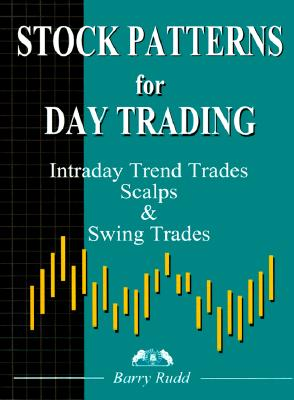 Stock Patterns for Day Trading and Swing Trading, Rudd, Barry