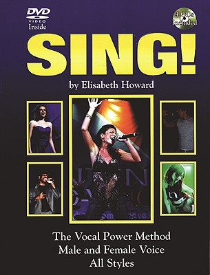 Image for Sing!: Book, 4 CDs & DVD: The Vocal Power Method for Male & Female Voice in All Styles