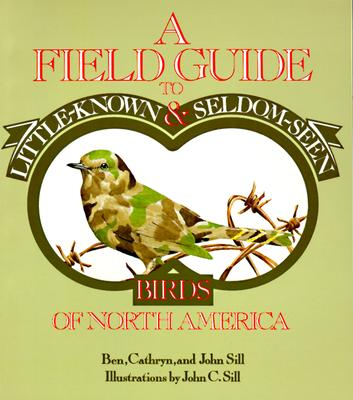 Image for A Field Guide to Little-Known and Seldom-Seen Birds of North America