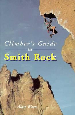 Climber's Guide to Smith Rock, Watts, Alan