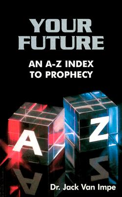 Image for Your Future: An A-Z Index to Prophecy