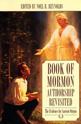 Image for Book of Mormon Authorship Revisited: The Evidence for Ancient Origins