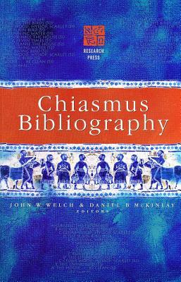 Chiasmus Bibliography, John W. Welch, Daniel B. McKinlay