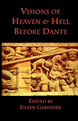 Visions of Heaven & Hell Before Dante, Eileen Gardiner