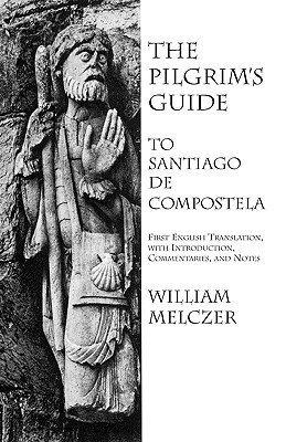 The Pilgrim's Guide to Santiago de Compostela