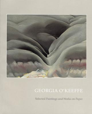 Image for Georgia O'Keeffe: Selected Paintings and Works on Paper (Gerald Peters Gallery)