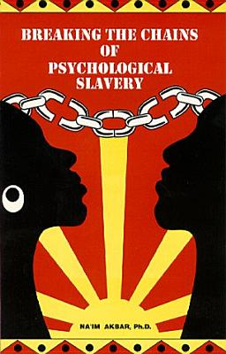 Image for Breaking the Chains of Psychological Slavery