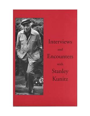 Image for Interviews and Encounters with Stanley Kunitz