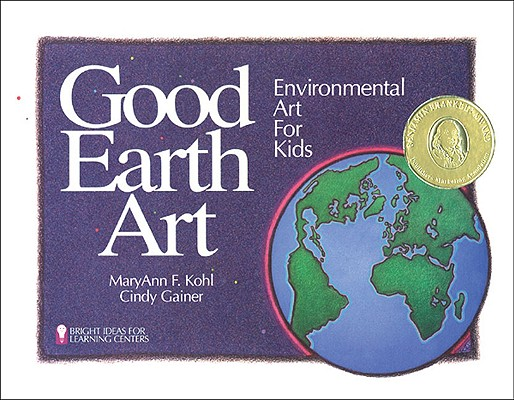 Image for Good Earth Art : Environmental Art for Kids