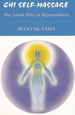 Image for Chi Self-Massage: The Taoist Way of Rejuvenation