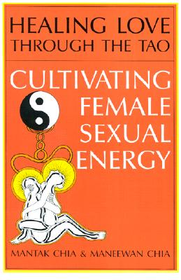 Image for Healing Love Through the Tao: Cultivating Female Sexual Energy