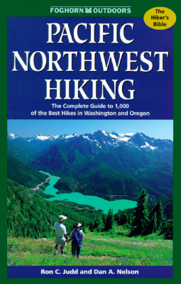 Image for Pacific Northwest Hiking : The Complete Guide to 1,000 of the Best Hikes in Washington and Oregon