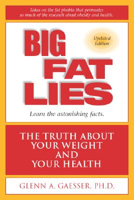 Image for Big Fat Lies: The Truth About Your Weight and Your Health