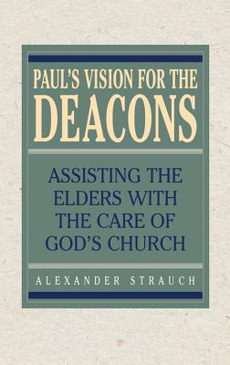 Image for Paul's Vision for the Deacons: Assisting the Elders with the Care of God's Church