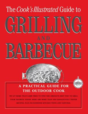 Image for The Cook's Illustrated Guide To Grilling And Barbecue