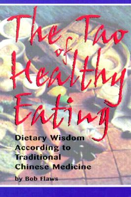 Image for The Tao of Healthy Eating: Dietary Wisdom According to Traditional Chinese Medicine