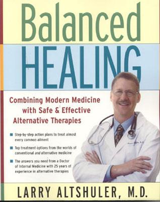 Image for Balanced Healing: Combining Modern Medicine with Safe & Effective Alternative Therapies