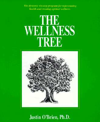 Image for WELLNESS TREE, THE DYNAMIC SIX-STEP PROGRAM FOR REJUVENATING HEALTH & CREATING OPTIMAL WELLNES