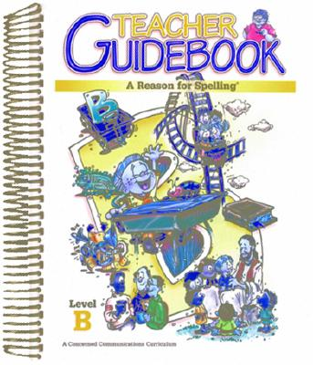 Image for A Reason for Spelling Level B Teacher Guidebook