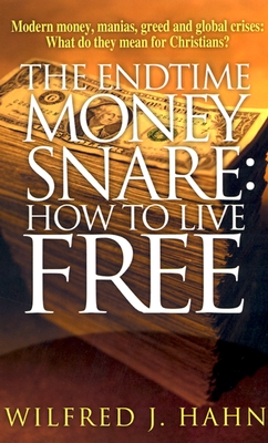 Image for The Endtime Money Snare: How to Live Free