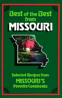 Best of the Best from Missouri: Selected Recipes from Missouri's Favorite Cookbooks, McKee, Gwen and Moseley, Barbara