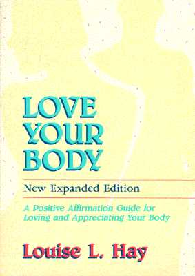 Image for Love Your Body: A Positive Affirmation Guide for Loving and Appreciating Your Body